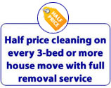 Half price cleaning on every 3-bed or more house move with full removal service