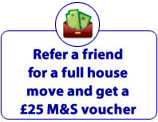 Refer a friend for a full house move and get a £25 M&S voucher